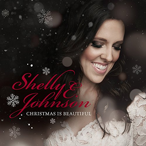 Shelly E. Johnson - Christmas Is Beautiful (2017)