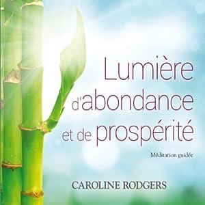 Lumière d'abondance et de prospérité | Livre audio