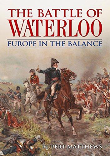 Amazon the battle of waterloo europe in the balance ebook the battle of waterloo europe in the balance by matthews rupert fandeluxe Document