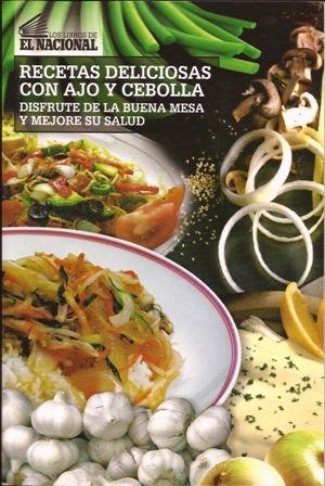 RECETAS DELICIOSAS CON AJO Y CEBOLLA: EL NACIONAL: 9789803882037: Amazon.com: Books