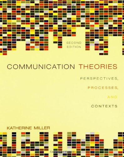 Communication Theories: Perspectives, Processes, and Contexts
