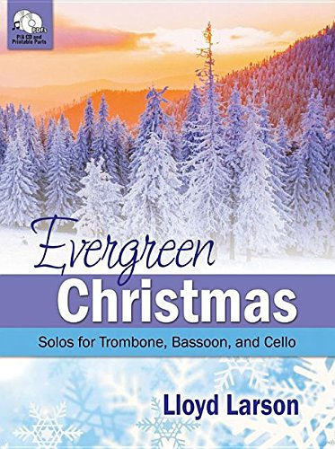 Evergreen Christmas: Christmas Solos for Trombone, Bassoon, and Cello