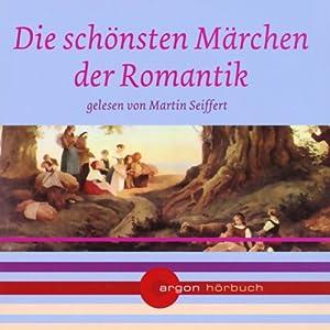 Die schönsten Märchen der Romantik Hörbuch