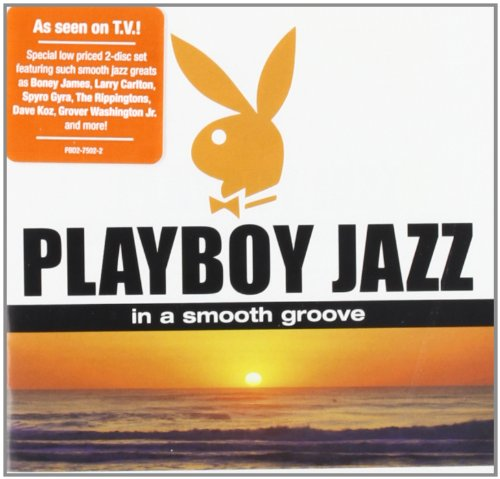 Playboy Jazz: In a Smooth Groove (Best Smooth Jazz Artists)