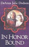 In Honor Bound, DeAnna Julie Dodson, 0891079092