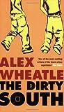 The Dirty South, Alex Wheatle, 1852429852