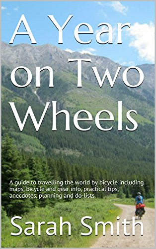 Touring Info Service (A Year on Two Wheels: A guide to travelling the world by bicycle including maps, bicycle and gear info, practical tips, anecdotes, planning and do-lists.)