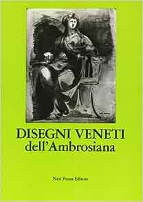 Disegni veneti dell'Ambrosiana: r /Ugo Ruggeri pallucchini