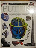 img - for FUTURE (DK Eyewitness Books) book / textbook / text book