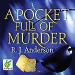 A Pocket Full of Murder | R. J. Anderson