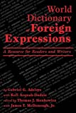 World Dictionary of Foreign Expressions : A Resource for Readers and Writers, Adeleye, Gabriel and Acquah-Dadzie, Kofi, 0865164231