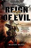 Reign of Evil: A SEAL Team 666 Novel