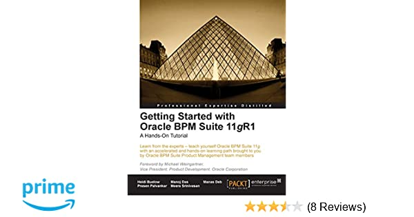 Getting Started with Oracle BPM Suite 11gR1 - A Hands-On Tutorial