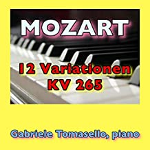 "Mozart 12 Variations in C, K. 265 on ""Ah, Vous Dirai-Je Maman"""