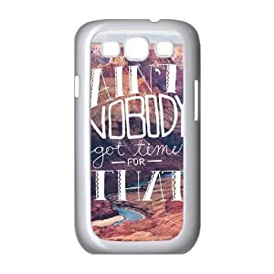 Ain't Nobody Got Time For That Customized Cover Case with Hard Shell Protection for Samsung Galaxy S3 I9300 Case lxa#915861