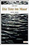 Die Tote im Maar (Eifel Krimi)