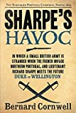 Sharpe's Havoc: Richard Sharpe & the Campaign in Northern Portugal, Spring 1809 (Richard Sharpe's Adventure Series #7)