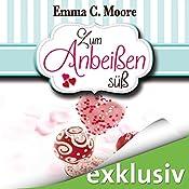 Zum Anbeißen süß (Zuckergussgeschichten 1) | Emma C. Moore