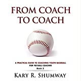 A Practical Guide for Coaching Youth Baseball: For Tee Ball Coaches: From Coach to Coach, Book 2