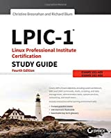 LPIC-1 Linux Professional Institute Certification Study Guide: Exam 101-400 and Exam 102-400, 4th Edition