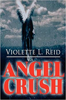 Violette L. Reid - Angel Crush