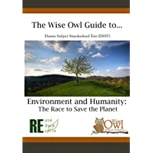 The Wise Owl Guide To... Dantes Subject Standardized Test (DSST) Environment and Humanity: The Race to Save the...