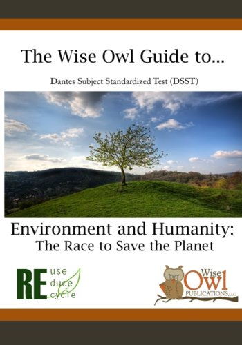 The Wise Owl Guide To... Dantes Subject Standardized Test (DSST) Environment and Humanity: The Race to Save the Planet