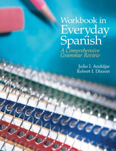 Workbook in Everyday Spanish: A Comprehensive Grammar Review (4th Edition) (Comprehensive Grammar Workbook)