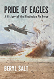 A Pride of Eagles: A History of the Rhodesian Air Force