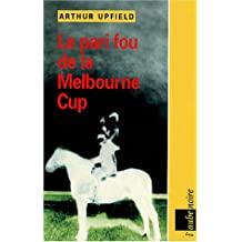 Pari fou de la Melbourne Cup (Le)