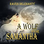 A Wolf for Samantha: A Wolf Town Book, Book 2 | Raven Delehanty