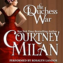 The Duchess War : The Brothers Sinister, Book 1 Audiobook by Courtney Milan Narrated by Rosalyn Landor