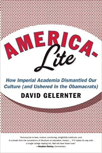 America Lite How Imperial Academia Dismantled Our Culture And