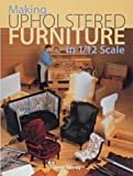 Making Upholstered Furniture in 1/12 Scale, Janet Storey, 1861083017
