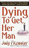 Dying to Get Her Man, Judy Fitzwater, 0449006417