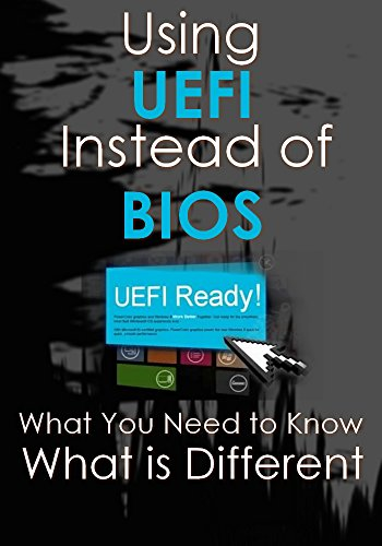 What You Need to Know About Using UEFI Instead of the BIOS