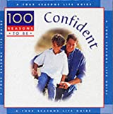 100 Reasons to be Confident (Four Seasons Life/Guides)