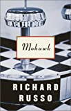 Mohawk, Richard Russo, 0375412867