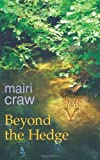 Beyond the Hedge, Mairi Craw, 1420885766
