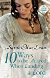 Ten Ways to Be Adored When Landing a Lord by Sarah MacLean front cover
