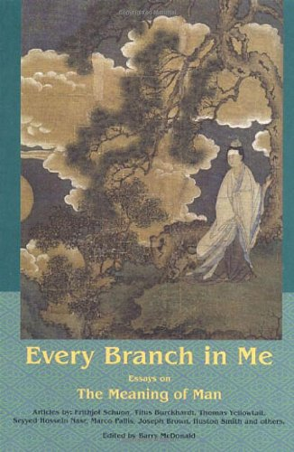 Download Every Branch in Me: Essays on the Meaning of Man (Library of Perennial Philosophy) ebook