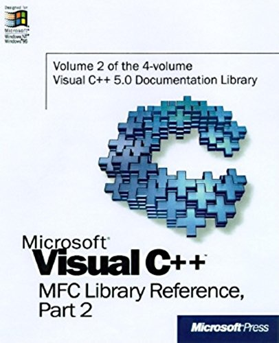 Microsoft Visual C++ MFC Library Reference, Part 2 (Visual C++ 5.0 Documentation Library , Vol 2, Part 2) (Pt. 2) by Brand: Microsoft Press