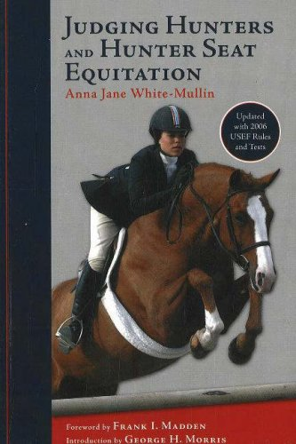 Judging Hunters and Hunter Seat Equitation: A Comprehensive Guide for Exhibitors and Judges