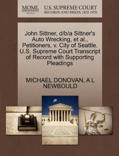 John Sittner, d/b/a Sittner's Auto Wrecking, et al., Petitioners, v. City of Seattle. U.S. Supreme Court Transcript of Record with Supporting Pleadings