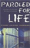 Paroled for Life, P.J. Murphy, Loyd Johnsen, Jennifer Murphy, 0921586892