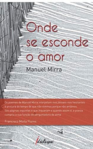 Onde Se Esconde O Amor: Amazon.es: Manuel Mirra: Libros