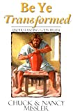 img - for Be Ye Transformed: Understanding God's Truth book / textbook / text book