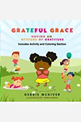 Grateful Grace: Having An Attitude of Gratitude Paperback