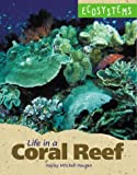 Life in a Coral Reef, Hayley Mitchell Haugen, 0737713704