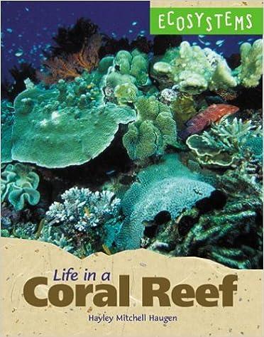 Kostenloser Online-Download von Büchern Ecosystems - Life in a Coral Reef 0737713704 PDF